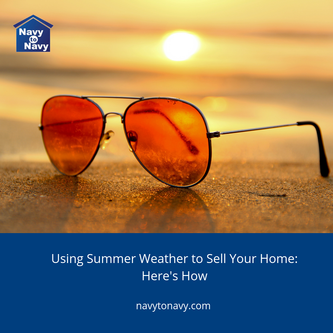 How To Sell Your Jacksonville FL home in the summer - Navy to Navy Homes